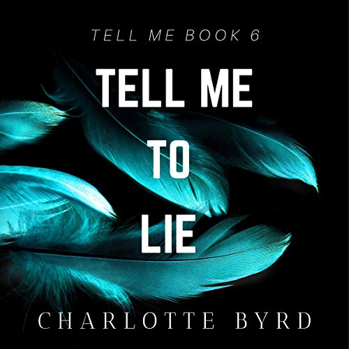 Tell Me to Lie audiobook cover art