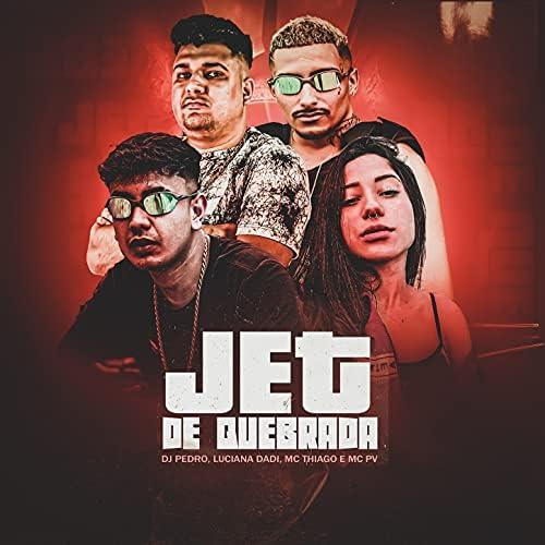 Dj Pedro, Luciana Dadi, Mc Thiago & MC PV