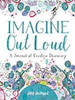 Imagine Out Loud: A Journal of Creative Discovery (Journals)