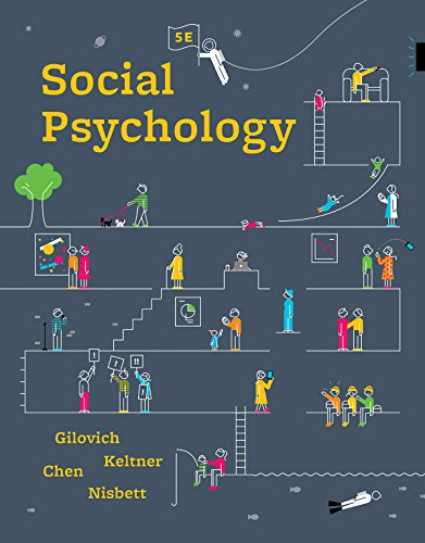 Compare Textbook Prices for Social Psychology Fifth Edition Fifth Edition ISBN 9780393667707 by Gilovich, Tom,Keltner, Dacher,Chen, Serena,Nisbett, Richard E.