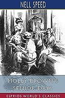 Molly Brown's Senior Days (Esprios Classics)