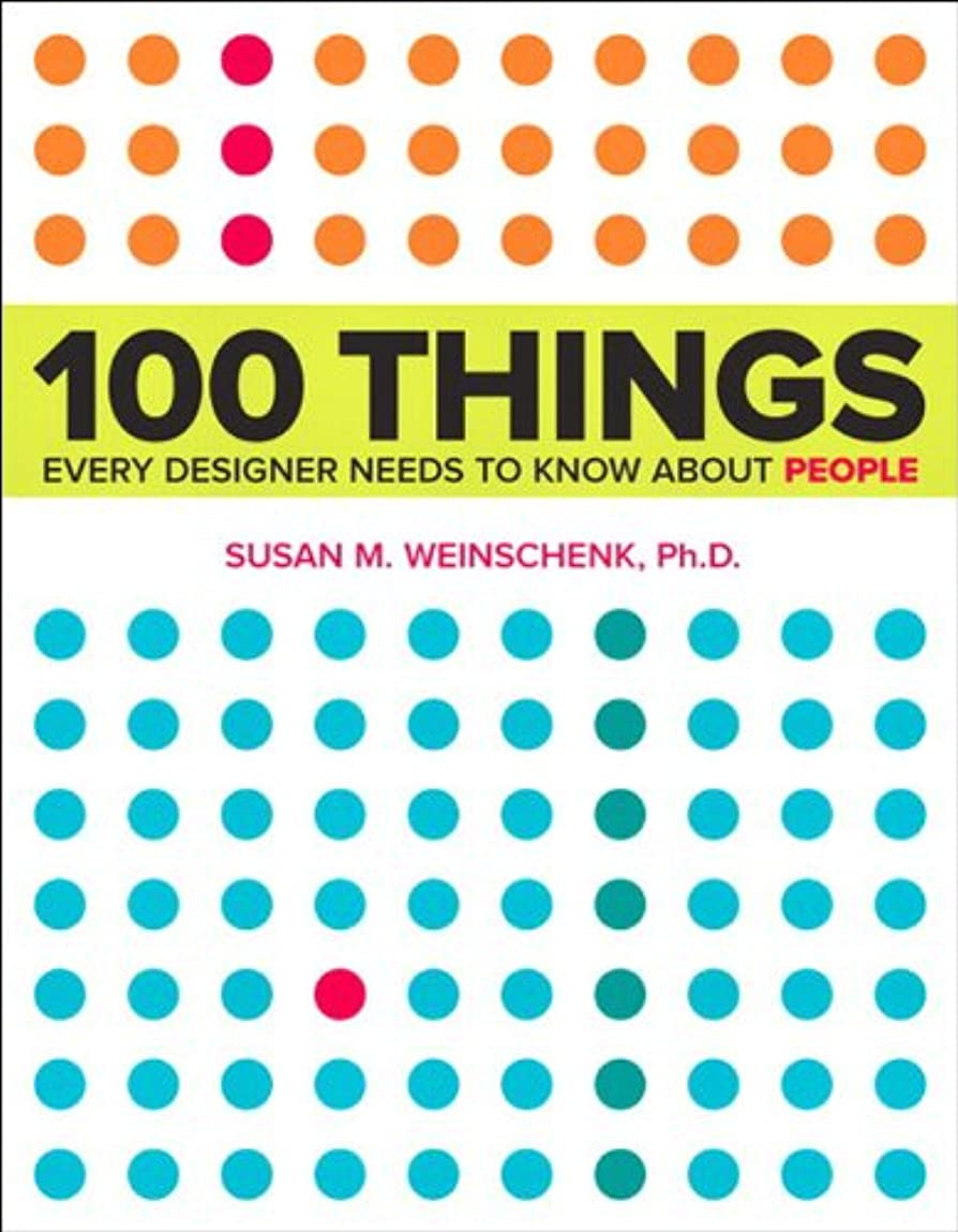 反発肯定的本能100 Things Every Designer Needs to Know About People (Voices That Matter) (English Edition)
