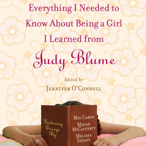 Everything I Needed to Know About Being a Girl I Learned from Judy Blume audiobook cover art