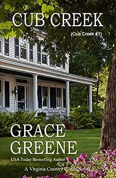 Cub Creek: A Cub Creek Novel (The Cub Creek Series Book 1) by [Grace Greene]