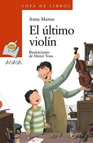El último violín (LITERATURA INFANTIL (6-11 años) - Sopa de Libros)