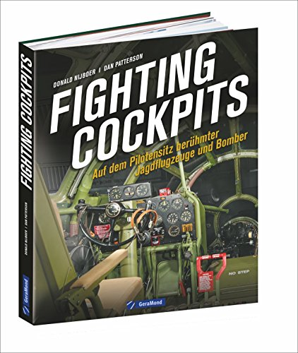 Luftfahrtgeschichte: Fighting Cockpits – Jagdflugzeuge und Bomber von 1910 bis heute aus der Ich-Perspektive. Cockpitfotos aus Militärflugzeugen vom Ersten Weltkrieg bis heute.