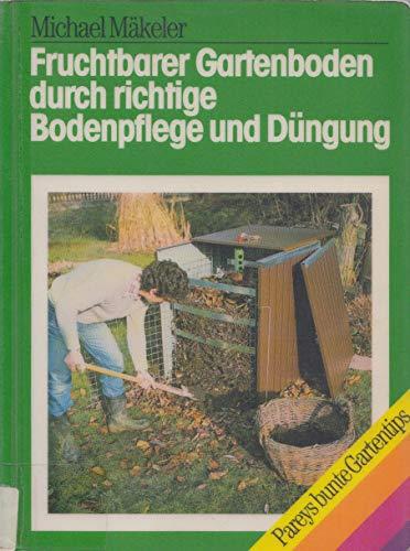 Fruchtbarer Gartenboden durch richtige Bodenpflege und Düngung. Kompostieren, Mulchen, Düngen und den Boden richtig bearbeiten - die Voraussetzungen für ein...