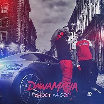 Whoop whoop (feat. DawaMafia)