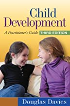 Child Development, Third Edition: A Practitioner's Guide (Clinical Practice with Children, Adolescents, and Families)
