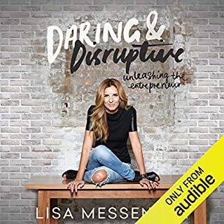 Daring & Disruptive                   By:                                                                                                                                 Lisa Messenger                               Narrated by:                                                                                                                                 Lisa Messenger                      Length: 4 hrs and 1 min     15 ratings     Overall 4.3