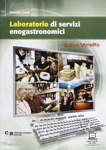 Laboratorio di servizi enogastronomici. Settore sala e vendita. Per le scuole superiori
