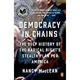 Democracy in Chains: The Deep History of the Radical Right's Stealth Plan for America (English Edition)
