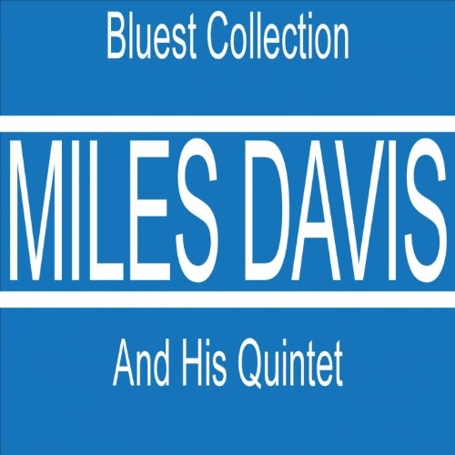 Workin' With Miles Davis Quintet (feat. John Coltrane, Red Garland, Paul Chambers, Philly Joe Jones) [Bluest Collection]