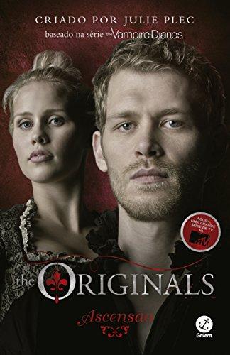The Originals: Ascensão (Vol. 1)