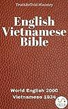 English Vietnamese Bible: World English 2000 - Vietnamese 1934 (Parallel Bible Halseth Book 74)