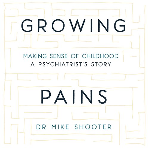 Growing Pains Audiobook By Dr Mike Shooter cover art
