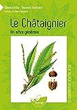 Le Châtaignier - Un arbre généreux - Vol. 20