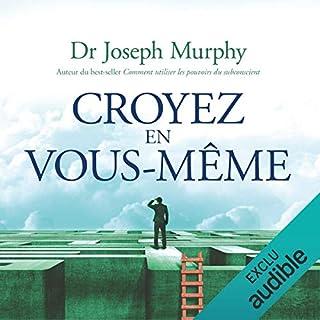 Croyez en vous-même                   De :                                                                                                                                 Joseph Murphy                               Lu par :                                                                                                                                 René Gagnon                      Durée : 2 h et 2 min     5 notations     Global 4,4
