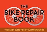 The Bike Repair Book: The Handy Guide to Bicycle Maintenance (English Edition)