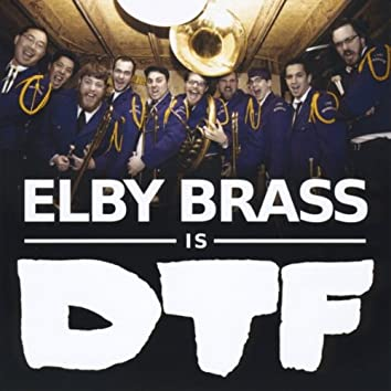 Elby Brass Is DTF