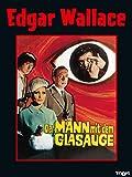 Edgar Wallace: Der Mann mit dem Glasauge [dt./OV]