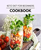 Keto Diet For Beginners Cookbook: Easy and Delicious for Weight Loss Fast, Healthy Living, Reset your Metabolism | Eat Clean, Stay Lean with Real Foods for Real Weight Loss