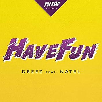 Have Fun (feat. Natel)