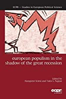 European Populism in the Shadow of the Great Recession