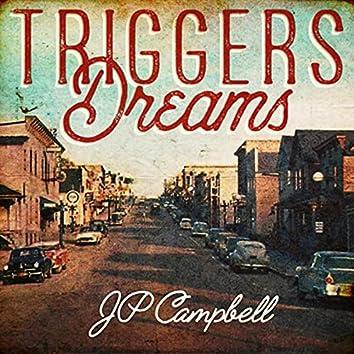 Triggers Dreams