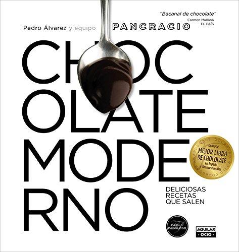 Chocolate moderno: Deliciosas recetas que salen (Gastronomía)