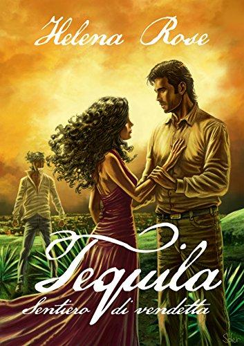 Tequila: Sentiero di Vendetta (Italian Edition)