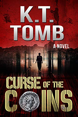 Curse of the Coins: A Novel by [K.T. Tomb]