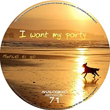 I Want My Party