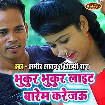 Bhukur Bhukur Light Barem Karejau