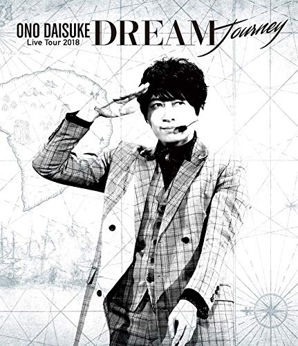 小野大輔 LIVE TOUR 2018「DREAM Journey」[Blu-ray]/