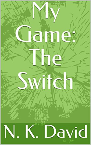Book: My Game - The switch by N. K. David