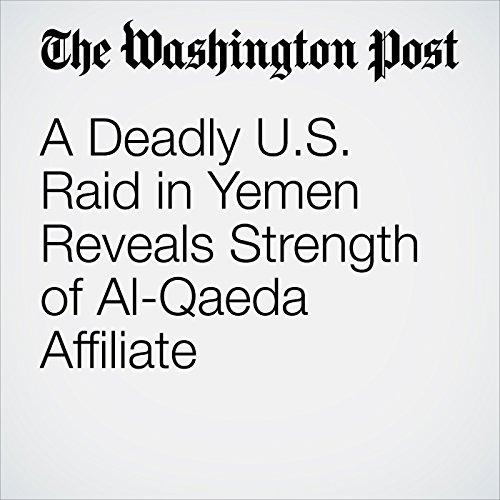 A Deadly U.S. Raid in Yemen Reveals Strength of Al-Qaeda Affiliate copertina