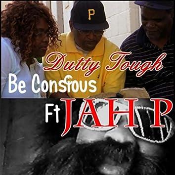 Be Conscious (feat. Jah P)