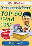 Mr. Modem's Top 50 iPad Tips, Volume 3 (English Edition)...