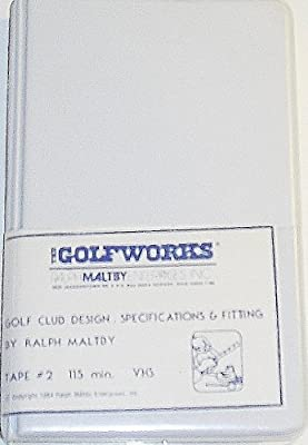 Golf Club Design, Specifications and Fitting by Ralph Maltby (Tape 2) (VHS)