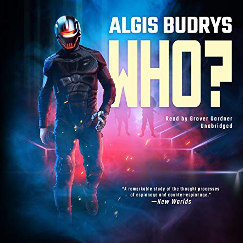 Who?                   De :                                                                                                                                 Algis Budrys                               Lu par :                                                                                                                                 Grover Gardner                      Durée : 6 h et 4 min     Pas de notations     Global 0,0