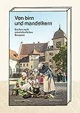 Von birn und mandelkern: Kochen nach mittelalterlichen Rezepten - Museum Aargau