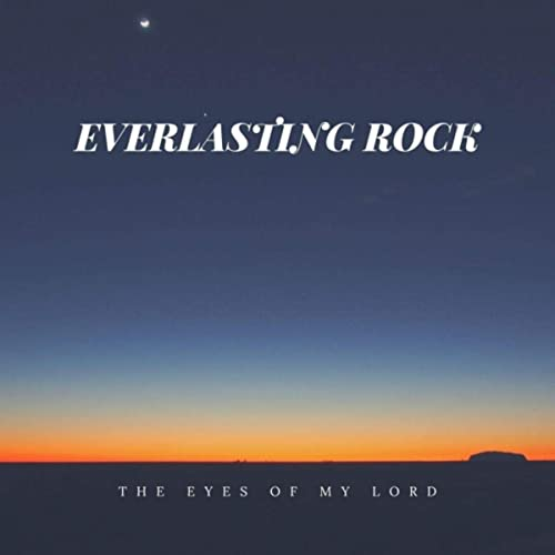 Everlasting Rock - The Eyes of My Lord 2019