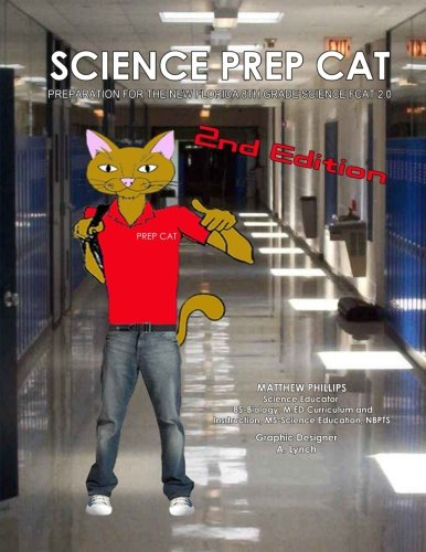 Science Prep Cat: Preparation for the New Florida 8th Grade Science FCAT 2.0