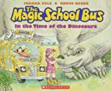 The Magic School Bus in the Time of the Dinosaurs (The Magic Schoolbus)