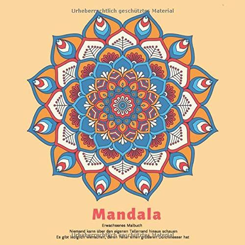Mandala Erwachsenes Malbuch - Niemand kann über den eigenen Tellerrand hinaus schauen. Es gibt lediglich Menschen, deren Teller einen größeren Durchmesser hat.