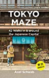 Tokyo Maze – 42 Walks in and around the Japanese Capital: A Guide with 160 Photos, 48 Maps, 450 Weblinks and 100 Tips (Japan Travel Guide Series Book Book 1)