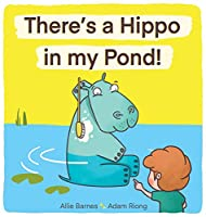 There's A Hippo My Pond!