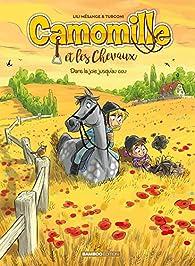 Camomille et les chevaux, tome 9 : Dans la joie jusqu'au cou par Lili Mésange