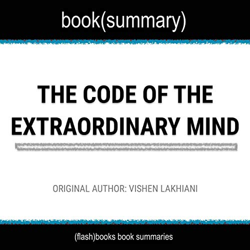 The Code of the Extraordinary Mind by Vishen Lakhiani - Book Summary cover art